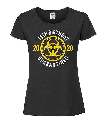 Quarantine Birthday T-Shirt (Ladies) Birthday Ages 15-33