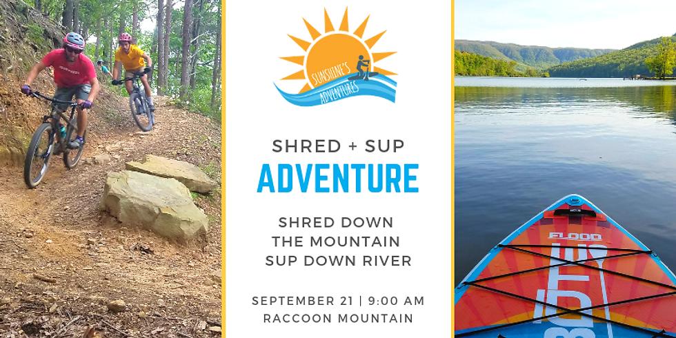 Shred + SUP Adventure