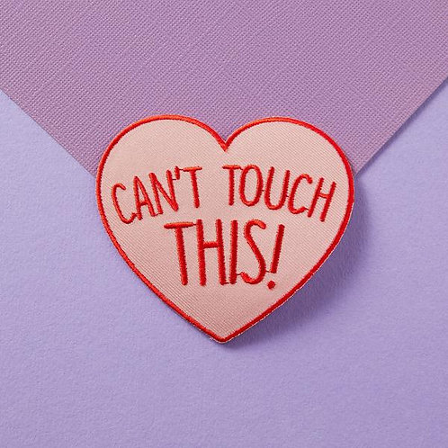 Can't Touch This Embroidered Heart Shaped Iron On Patch