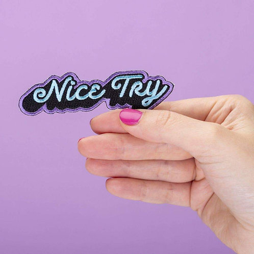Nice Try Embroidered Iron On Patch