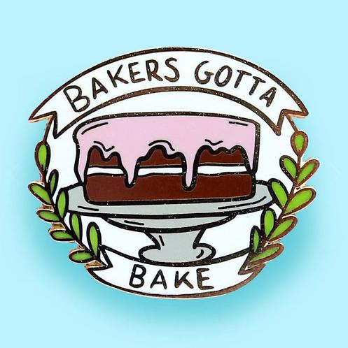 BAKERS GOTTA BAKE LAPEL PIN
