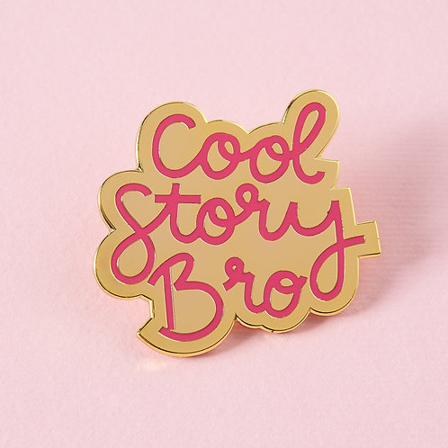 Cool Story Bro Enamel Pin
