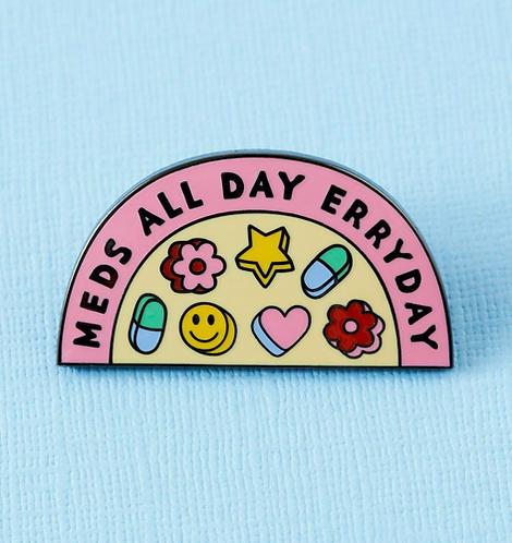 Meds All Day Enamel Pin