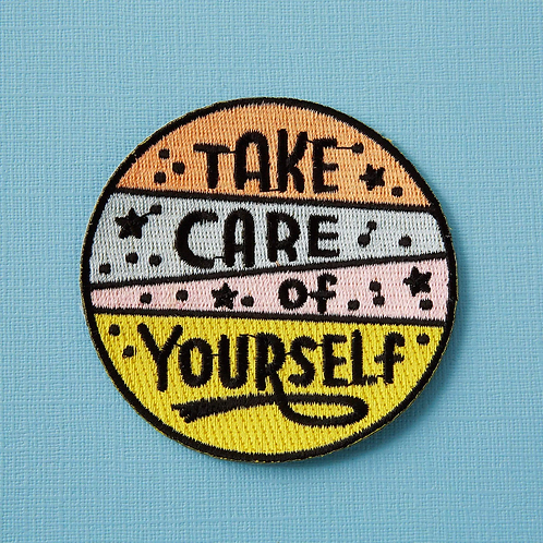 Take Care of Yourself Embroidered Iron On Patch