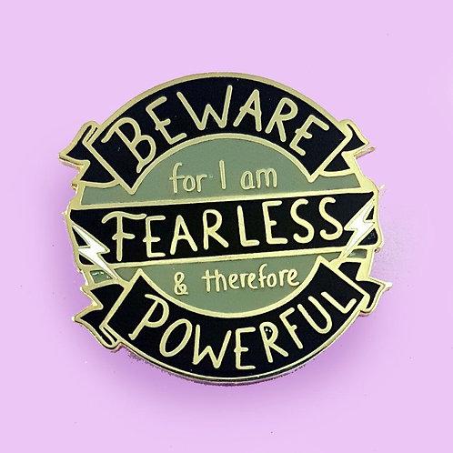 BEWARE: FEARLESS AND POWERFUL LAPEL PIN
