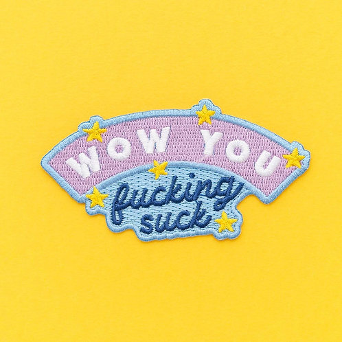 Wow You F**king Suck Embroidered Iron On Patch