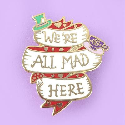 We're All Mad Here Lapel Pin