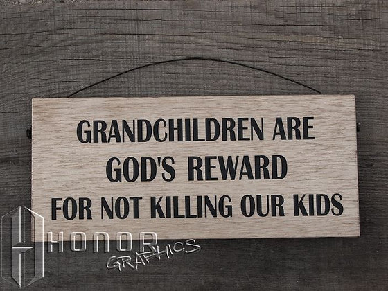 Grandchildren are Gods Reward Sign