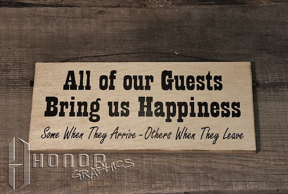Guests Bring Happiness Sign