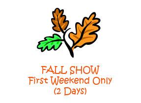 Fall Show - First Weekend (3 Days)