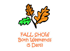 Fall Show - Both Weekends (5 Days)