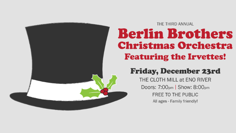 "Hey Friends,  We wanted to take the time to invite you to our upcoming Berlin Brothers Christmas Concert on December 23rd at 8p. We'd love for you (our friends, neighbors, and family) to join us that evening to celebrate the holidays in Hillsborough!  Now you may be wondering... The Berlin Brothers play at the Pub every month! What makes this performance so special? Glad you asked!  1. Last year, the concert was so big we outgrew our space! So this year, the concert is at The Cloth Mill at Eno River, a big bad beautiful event space in the same complex as our brewery! Who wouldn't want to spend Christmas Eve Eve there?!  2. This is the biggest band of the year! So far the count is at 32 members including a full horn section and choir. And honestly, it's still growing.  3. A variety of holiday music will grace your ears that night. Everything from classics like ""Angels We Have Heard on High"" to even classic-er hits like Run D.M.C.'s ""Christmas in Hollis.""  4. It's free and family-friendly, so bring the whole gang that's in town. The more the merrier!  5. We're serving up our winter beers and our Russian Imperial Stout, Brat'ya Baline! On the Rocks will be serving mixed drinks and non-alcoholic beverages for youngins!  6. Instead of passing the hat for tips for the band, we'll be passing the hat for Arts For Life. Arts For Life is a local organization that brings art and music programming to patients facing serious illnesses or disabilities in hospitals across North Carolina. So bring a bit of extra cash if you feel so inclined!   7. We want to celebrate with you!  We hope you'll join us on the evening of the 23rd. You are all part of Mystery Brewing Company in some way and we'd love to gather in community and celebrate that! See you on the 23rd and don't forget to invite your friends!  Cheers!  Mystery Brewing Company Team          	     	              Copyright © 2016 Mystery Brewing Company, LLC, All rights reserved.  You are receiving this e-mail because you are a close contact of Mystery Brewing and we want to invite you to our holiday party!   Our m"