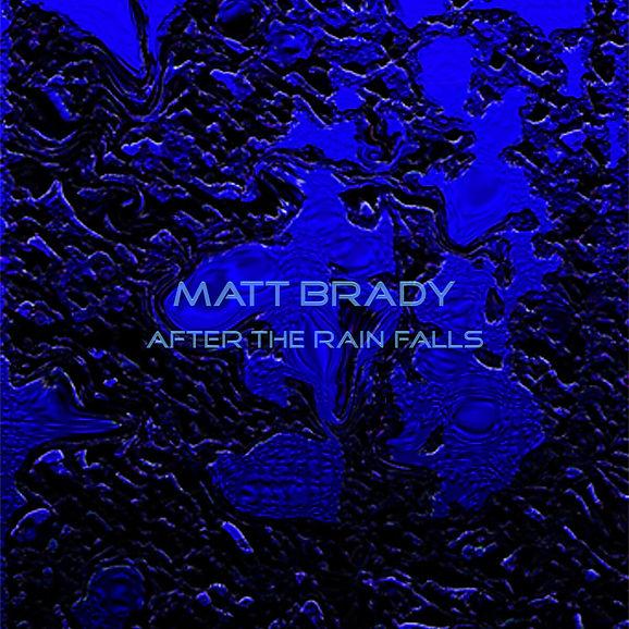 Matt Brady After The Rain Falls album cover