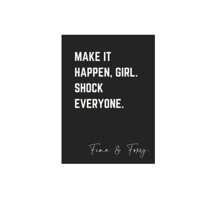 make it happen girl.jpg