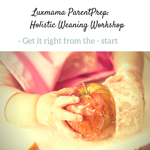 Luxmama ParentPrep - Holistic Weaning Workshop