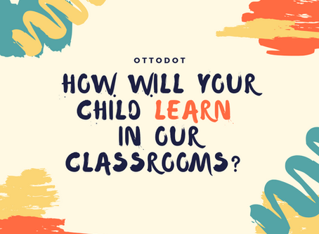 How will your child learn in our classrooms?