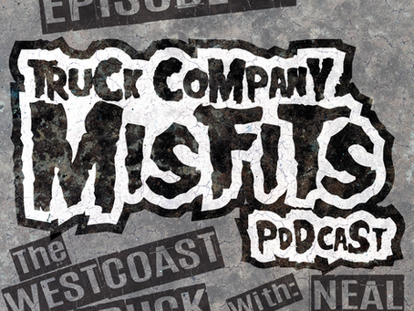 EPISODE 6: THE WEST COAST TRUCK WITH NEAL DICKEY