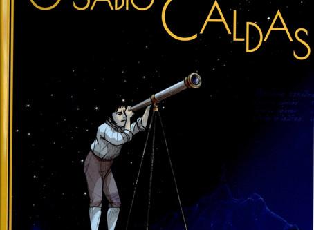 Historia del Sabio FRANCISCO JOSE DE CALDAS contada por los españoles.