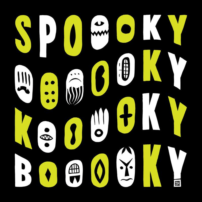 Spoooky Oooooky Kooooky Booooky