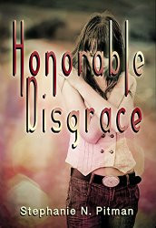 Book Spotlight ~ Honorable Disgrace by Stephanie N. Pitman