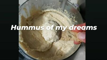 Hummus OF YOUR DREAMS