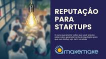 Makemake lança curso de Reputação para Startups