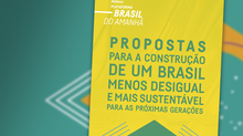 Propostas para um Brasil menos desigual e mais sustentável