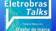 Tatiana Maia Lins participa do Eletrobras Talks