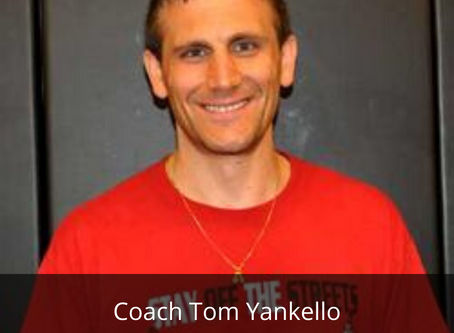 STILL GRINDING FOR GREATNESS (Coach Tom Yankello)