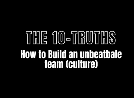 The 10-Truths: How to build an unbeatable team