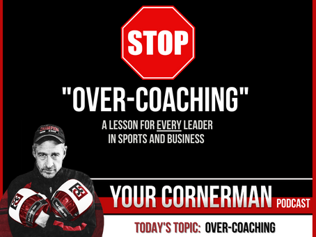 Over-coaching and the pitfalls of trying to do too much.