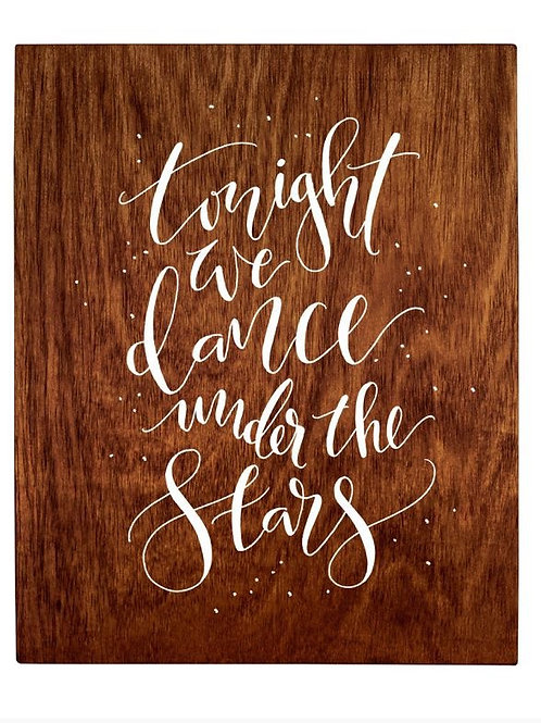 """""""Tonight We Dance Under the Stars"""" Timber Sign"""