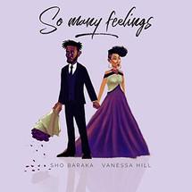 So Many Feelings _ Sho Baraka & Vanessa Hill.jpg