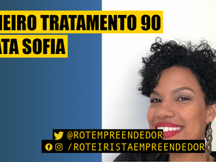 Primeiro Tratamento Renata Sofia EP 90 (Roteiro)