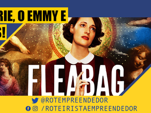 Fleabag: O Emmy, a série e mais!