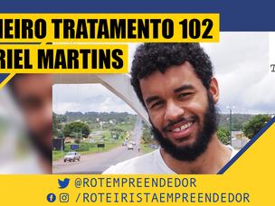 Primeiro Tratamento Gabriel Martins EP 102 (Roteiro)