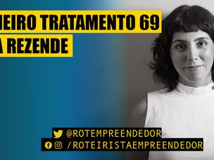Primeiro Tratamento Julia Rezende EP 69 (Roteiro)