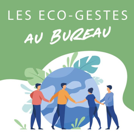Les éco-gestes au bureau ? Faciles à mettre en place et bon pour la planète !