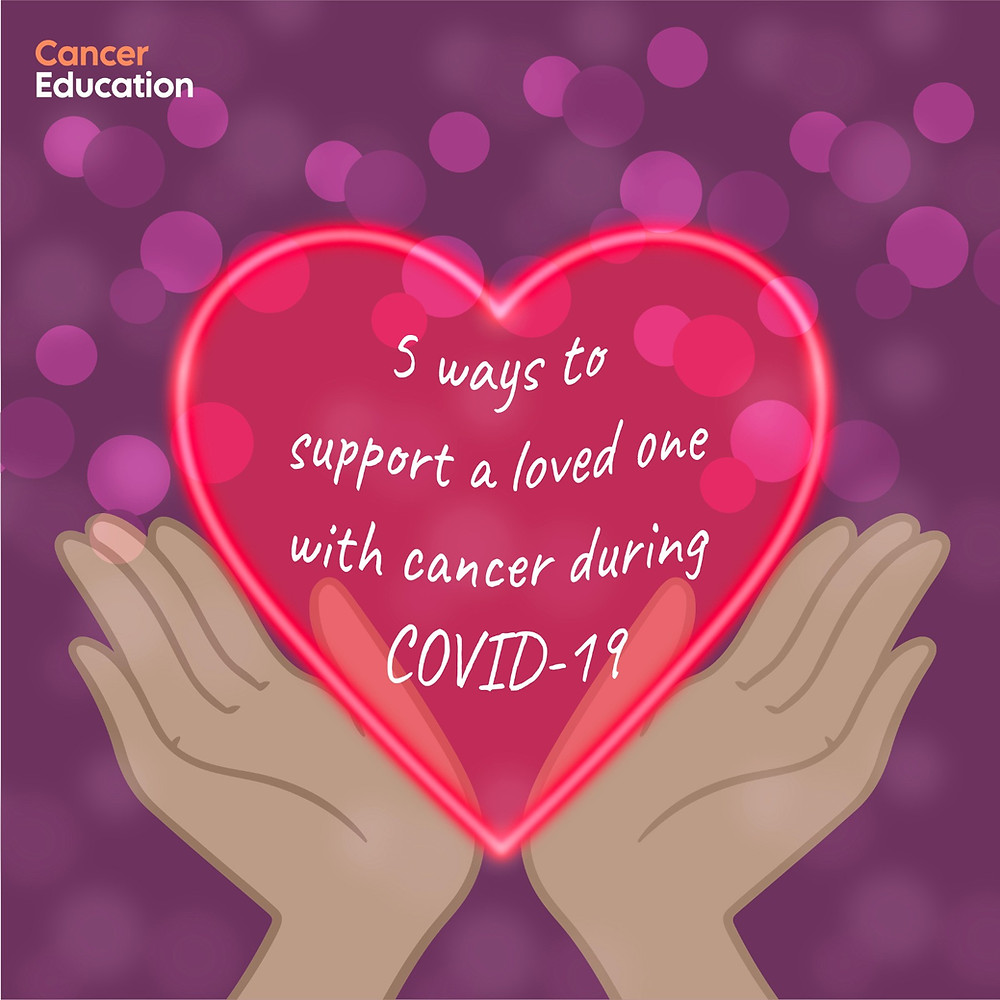 Five ways to support a loved one with cancer during COVID-19. An article from Cancer Education UK.