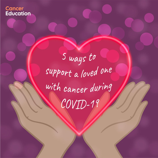 5 ways to support a loved one with cancer during COVID-19