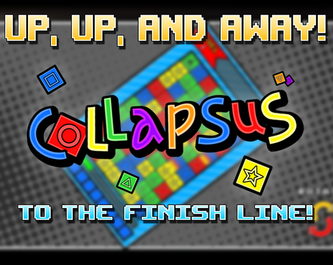 Up, Up, and AWAY! Collapsus to the Finish Line!