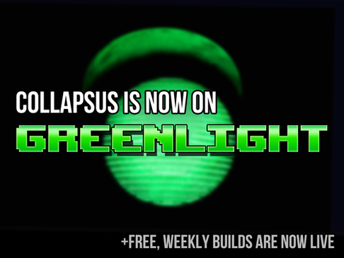 Collapsus is Now on Steam Greenlight and Free Weekly Builds Are Now Live