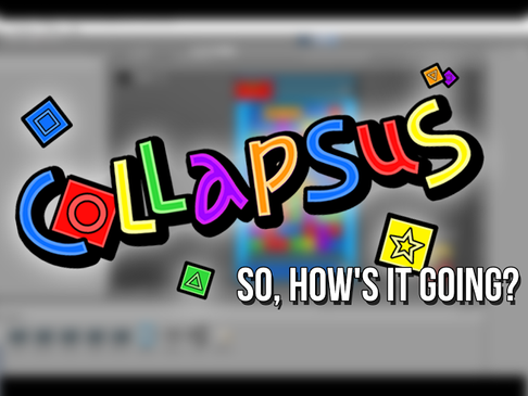 Collapsus – So, How's it Going?