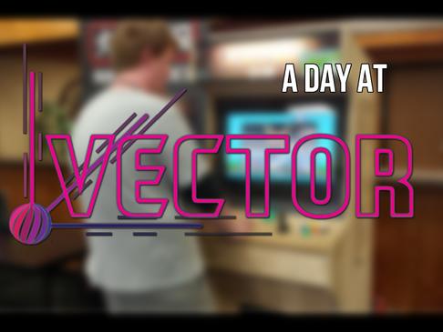 A Day at Vector!