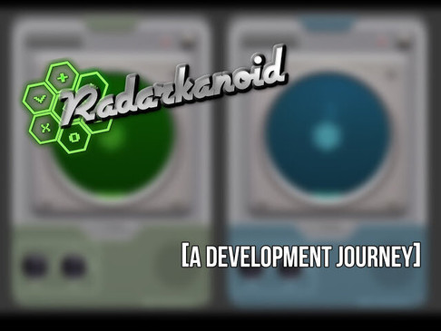 Radarkanoid: A Development Journey