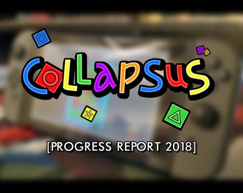 Collapsus Progress Report 2018!