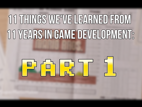 11 Things We've Learned from 11 Years in Game Development: Part 1