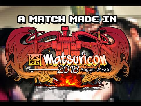 A Match Made in Matsuricon!