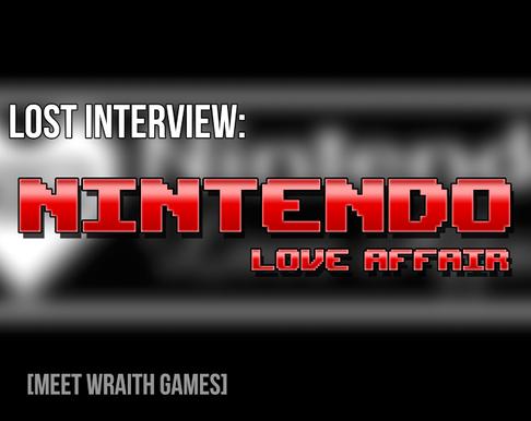 Lost Interview: Nintendo Love Affair – Meet Wraith Games