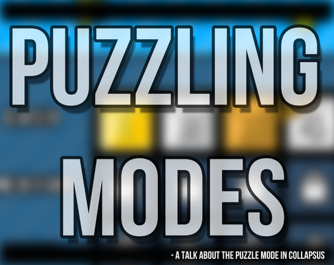 Puzzling Modes – A Talk About the Puzzle Mode in Collapsus